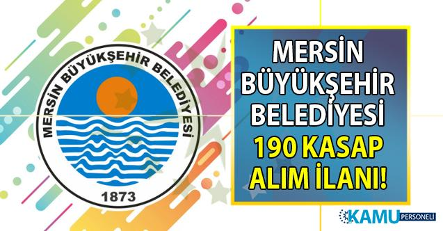 Mersin Büyükşehir Belediyesi İŞKUR üzerinden 190 Kasap alımı yapacağını duyurdu!