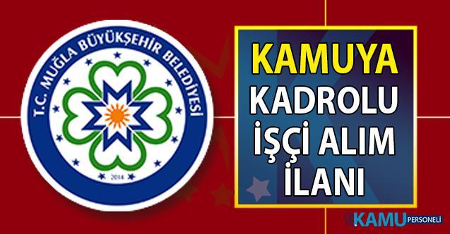 Muğla Büyükşehir Belediyesi kadrolu işçi alımı başvuru ilanı