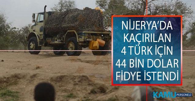Nijerya'da Kaçırılan 4 Türk İçin 44 Bin Dolar Fidye İstendi!