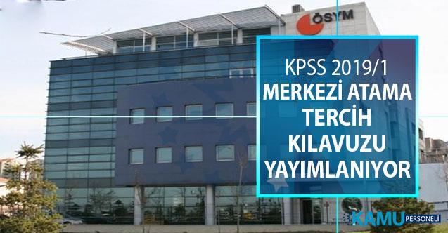 ÖSYM KPSS 2019/1 Merkezi Atama Tercih Kılavuzu Yayımlanıyor