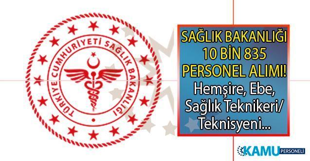 Sağlık Bakanlığı 10 bin 835 Hemşire, ebe ve sağlık teknikeri/teknisyeni personel alımı başvuru tarihi ne zaman?