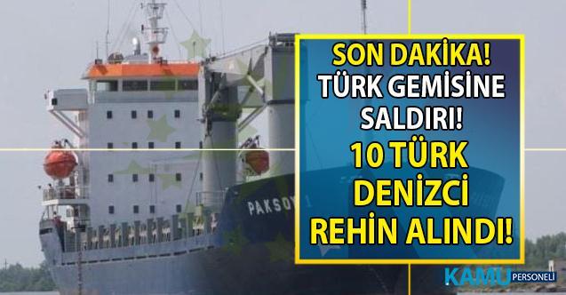Son Dakika!.. Tamamı Türk vatandaşı 10 denizci rehin alındı! Türk gemisine yapılan saldırı ile ilgili Ömer Çelik açıklamada bulundu