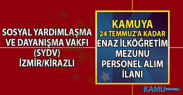 Sosyal Yardımlaşma ve Dayanışma Vakfı (SYDV) İzmir Kiraz şubesine temizlik personeli alımı iş başvurusu