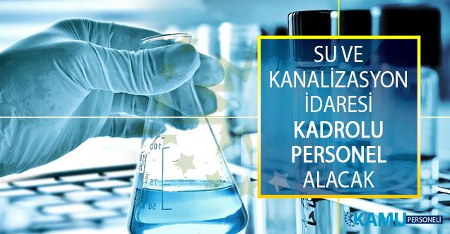 Su ve Kanalizasyon İşleri Müdürlüğü Daimi Personel Alımı Yapıyor!
