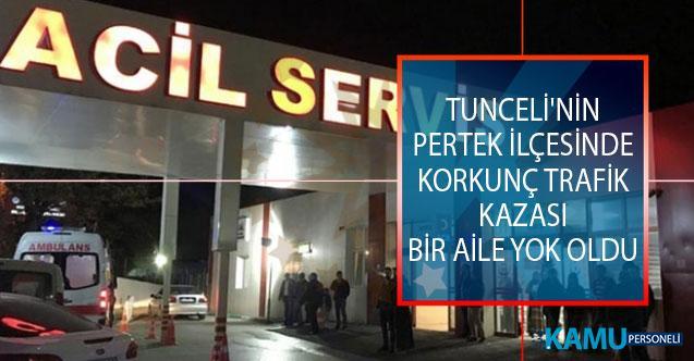 Tunceli'nin Pertek İlçesinde Korkunç Trafik Kazası! Bir Aile Yok Oldu