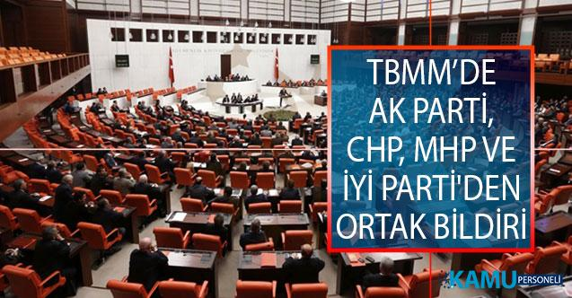 Türkiye Büyük Millet Meclisi'nde (TBMM) AK Parti, CHP, MHP ve İYİ Parti'den Ortak Bildiri!