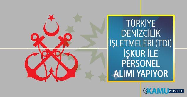 Türkiye Denizcilik İşletmeleri (TDİ) İŞKUR İle Personel Alımı Yapıyor!