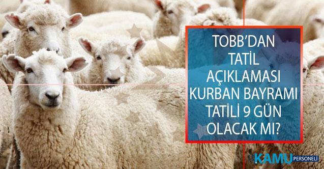 Türkiye Odalar ve Borsalar Birliği (TOBB) Tarafından Kurban Bayramı Tatili Açıklaması! Kurban Bayramı Tatili 9 Gün Olacak Mı?