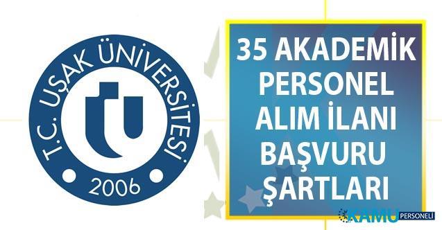 Uşak Üniversitesi 23 Ağustos'a kadar 35 Öğretim üyesi alımı yapacak! Başvuru şartları ve kadro dağılımı