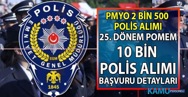 25. Dönem POMEM 10 bin polis alımı KPSS taban puanı detayları ve PMYO 2 bin 500 polis alımı başvuru şartları!