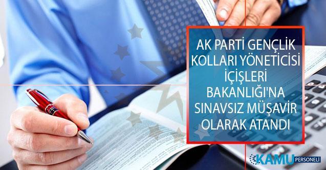 AK Parti Gençlik Kolları Yöneticisi İçişleri Bakanlığı'na Sınavsız Müşavir Olarak Atandı! Bakan Soylu'ya ve Cumhurbaşkanı Erdoğan'a Teşekkür Etti!