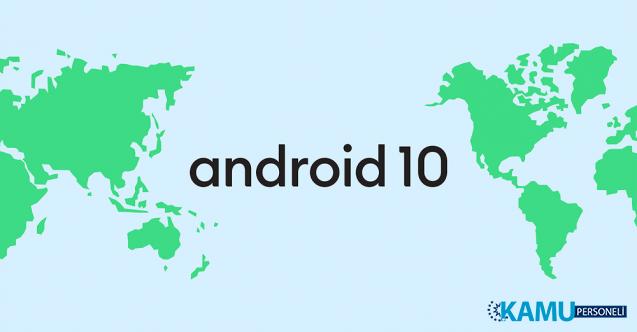 Android'de Tatlı Dönemi Sona Erdi! Android'in Son Sürümünün Resmi İsmi Android 10 Oldu!