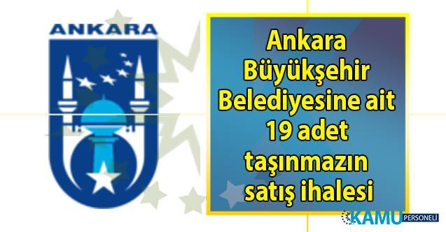 Ankara Büyükşehir Belediye Başkanlığı 19 adet gayrimenkulün satışını gerçekleştirecek