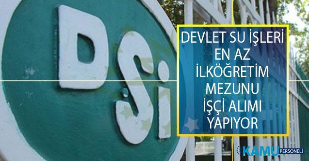 Devlet Su İşleri Genel Müdürlüğü (DSİ) Su Arıza İşçisi ve Mekanik Bakım Ve Onarımcısı Alımı İş İlanı Yayımladı!
