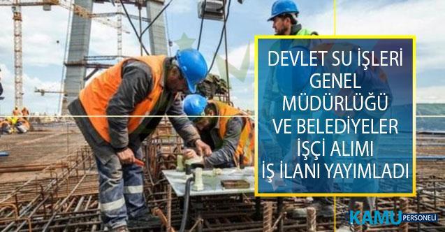 Devlet Su İşleri Genel Müdürlüğü (DSİ) ve Belediyelere En Az İlköğretim Mezunu İşçi Alımı İçin İŞKUR'dan İş İlanı Yayımlandı!