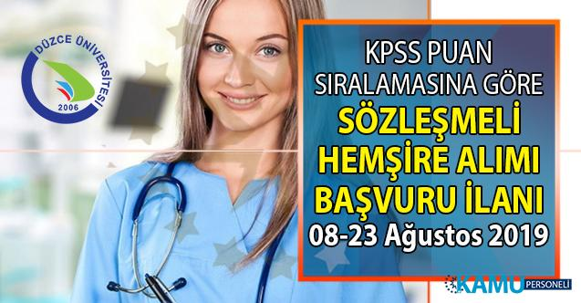 Düzce Üniversitesi KPSS puan sıralamasına göre sözleşmeli hemşire alımı başvurular ne zaman başlıyor?