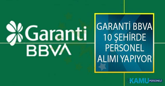 Garanti BBVA 10 Şehirde Bulunan Şubelerinde İstihdam Etmek Üzere Personel Alımı Yapıyor!