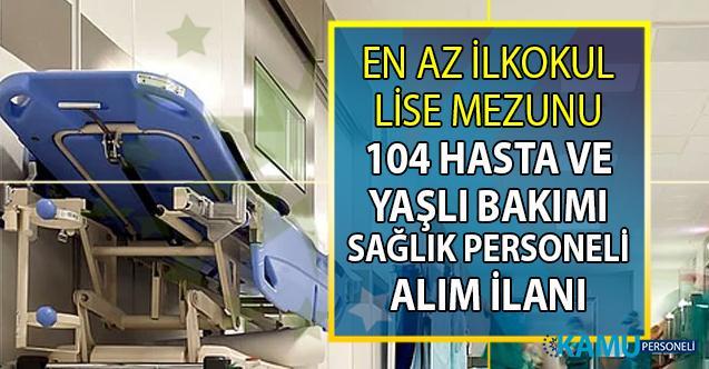 İŞKUR, 20 şehirde Hasta ve Yaşlı Bakım işinde çalışacak 104 personel alımı yapıyor! Sağlık personeli alımı başvuru şartları nelerdir?