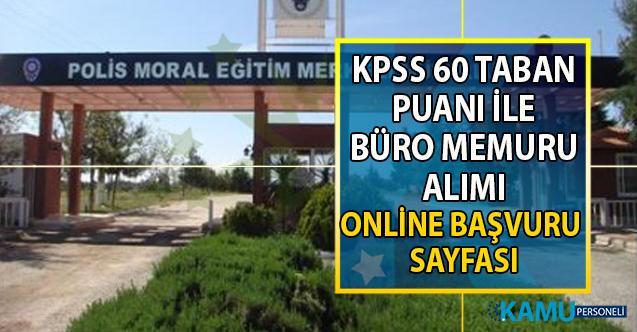 İŞKUR aracılığı ile Ankara Polis Moral Eğitim Merkez Müdürlüğü'ne KPSS 60 taban puanı ile büro memuru alımı yapılacak!