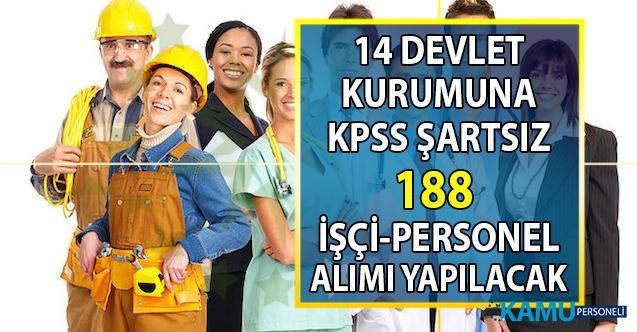 İŞKUR üzerinden 14 kamuya KPSS şartsız 188 Personel alımı yapılacak!