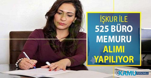 İŞKUR Üzerinden KPSS Şartsız 525 Büro Memuru Alımı Yapılıyor (İzmir, İstanbul, Ankara İŞKUR İş İlanları)