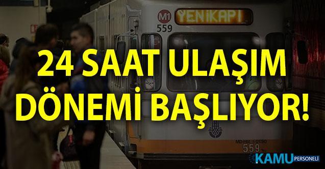 İstanbul'da 24 saat ulaşım dönemi! İstanbul'da gece seferleri 30 Ağustos'ta başlıyor