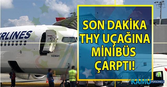 İstanbul Havalimanı'nda THY uçağına minibüs çarptı!