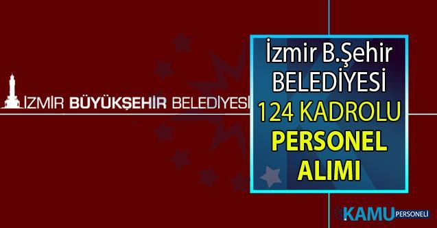 İzmir Büyükşehir Belediyesi İŞKUR üzerinden 31 branştan 124 Personel alımı yapılacağını bildirdi.