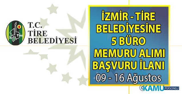 İzmir Tire Belediyesi kadrolu 5 büro memuru alımı başvuru ilanı