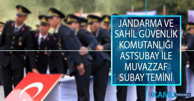 Jandarma Genel Komutanlığı (JGK) ve Sahil Güvenlik Komutanlığı Sözleşmeli Astsubay İle Muvazzaf Subay Temin Duyurusu Yayımlandı