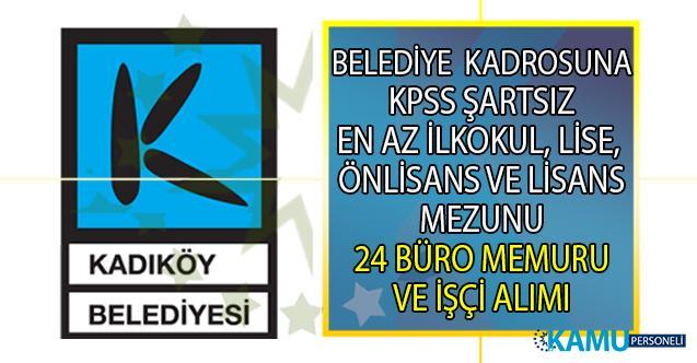Kadıköy Belediyesi kadrolu 24 büro memuru ve işçi alımı iş başvurusu ilanı