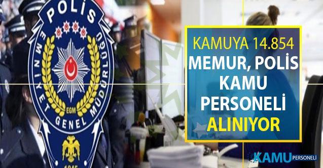 Kamuya 14 Bin 854 Memur, Polis ve Kamu Personeli Alımı Yapılıyor