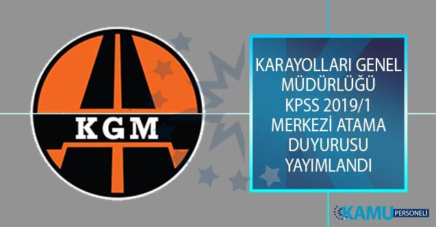 Karayolları Genel Müdürlüğü (KGM) KPSS 2019/1 Merkezi Atama Kapsamında İstenen Evraklar Açıklandı!