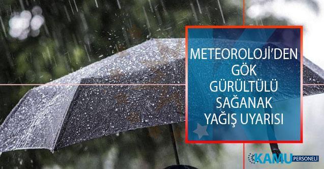 Meteoroloji Genel Müdürlüğünden Sağanak Ve Gök Gürültülü Sağanak Yağış Uyarısı! Hava Durumu Nasıl Olacak?