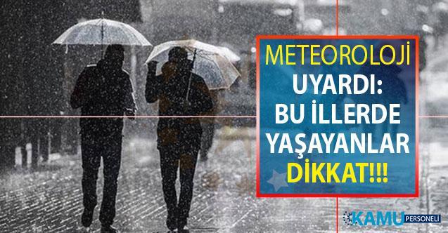 Meteoroloji Saat Vererek Uyardı: Bu İllerde Yaşayanlar Dikkat
