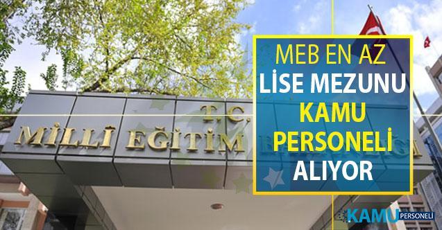 Milli Eğitim Bakanlığı (MEB) DPB'de İlan Yayımladı: MEB En Az Lise Mezunu Kamu Personeli Alımı Yapıyor