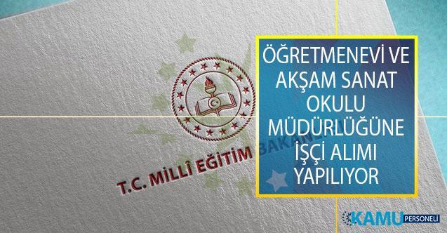 Milli Eğitim Bakanlığı (MEB) Öğretmenevi ve Akşam Sanat Okulu Müdürlüğüne İşçi Alımı İş İlanları Yayımlandı!