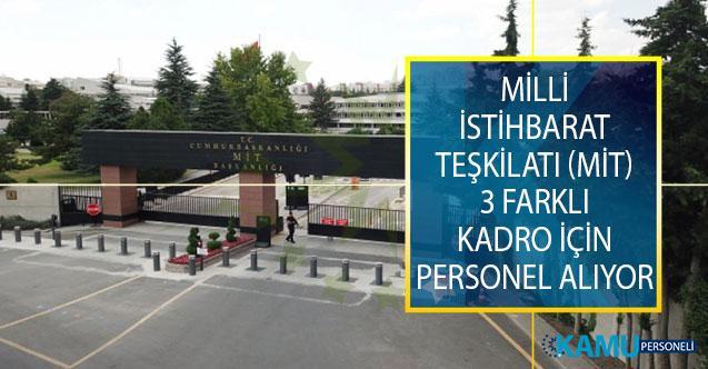 Milli İstihbarat Teşkilatı (MİT) Personel Alımı Kapsamında 3 Farklı Kadro İçin Başvuruları Alıyor!