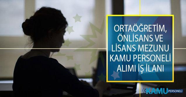 Ortaöğretim, Önlisans ve Lisans Mezunu Adayların Başvuru Yapabileceği Kamu Personeli Alımı İş İlanı!