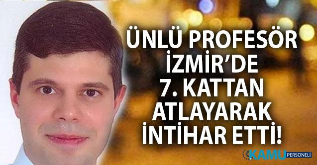Prof. Dr. Tolga Fikri İzmir'in Bornova'daki evinin balkonundan atlayarak intihar etti