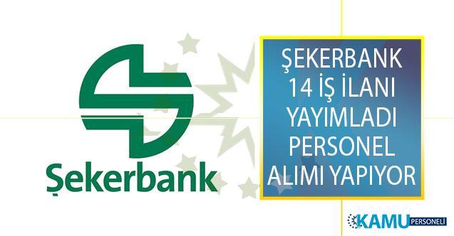 Şekerbank 14 İş İlanı Yayımladı! Farklı Kadrolarda İstihdam Etmek Üzere Banka Personeli Alımı Yapıyor!