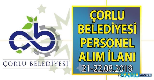 Tekirdağ Çorlu Belediyesi 22 ağustosa kadar 3 personel alımı başvuru ilanı