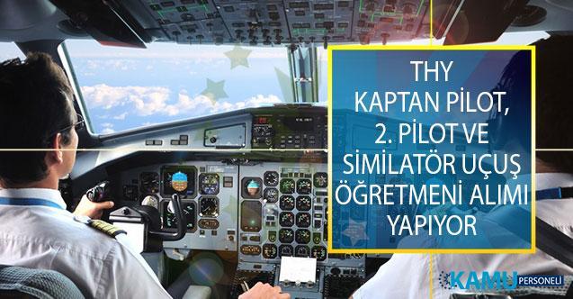 Türk Hava Yolları (THY) Kokpit Ekibinde Görevlendirmek Üzere Kaptan Pilot, 2. Pilot ve Similatör Uçuş Öğretmeni Alımı İş İlanı Yayımladı!