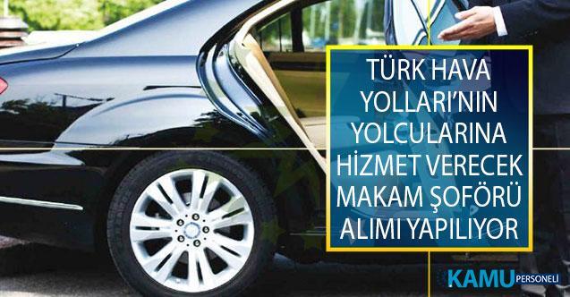 Türk Hava Yolları'nın Yolcularına Hizmet Verecek Makam Şoförü Alımı İçin İş İlanı Yayımlandı!