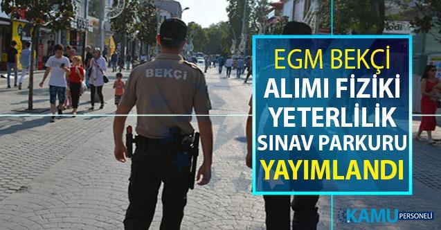 2019 EGM Bekçi Alımı Fiziki Yeterlilik Sınav Talimatı Yayımlandı