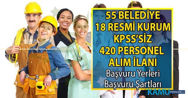 55 Belediye ve 18 Kamu kurumu İŞKUR üzerinden KPSS'siz 420 personel alımı yapıyor!