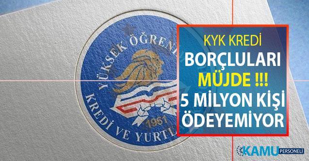 KYK Kredi Borçlularına Müjde! KYK Öğrenim Kredisi Borcu Olan 5 Milyon Kişi Borcunu Ödeyemiyor!