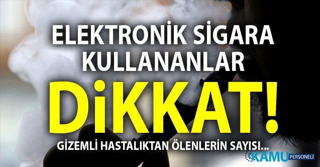Elektronik sigara ölenlerin sayısı yükseliyor! Elektronik sigara Türkiye'de yasak mı?