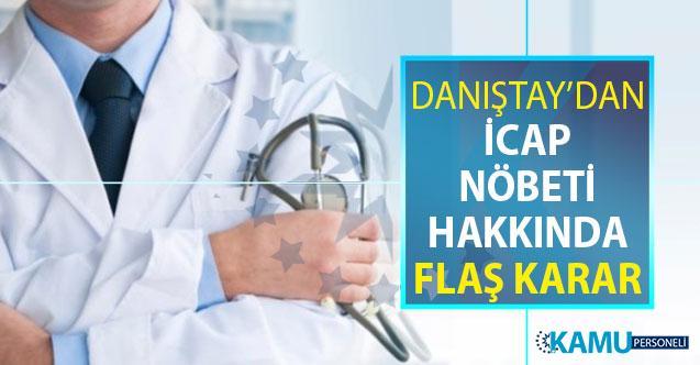 İcap Nöbeti Tutan Sağlık Personeli Dikkat: Danıştay'dan Çok Önemli Karar