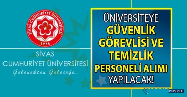 İŞKUR 20 Eylül'e kadar Cumhuriyet Üniversitesi'ne KPSS'siz 23 Temizlik personeli ve 16 Güvenlik görevlisi alımı yapacak!